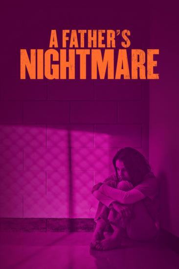 A Father's Nightmare (2018)