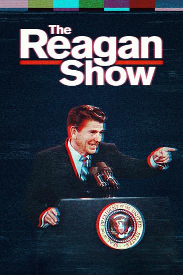 The Reagan Show (2017)