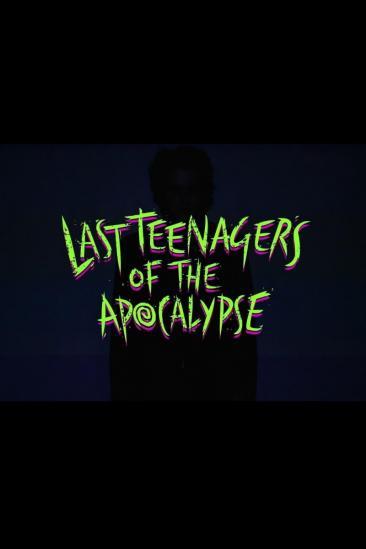 Last Teenagers of the Apocalypse (2016)