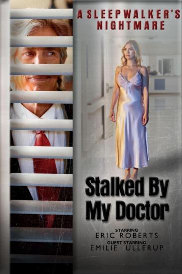 Stalked by My Doctor: A Sleepwalker's Nightmare (2019)