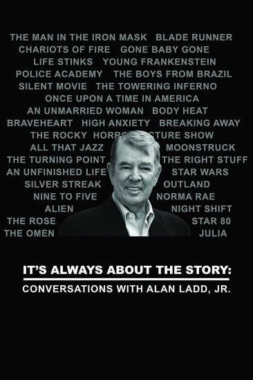 It's Always About the Story: Conversations with Alan Ladd, Jr. (2016)