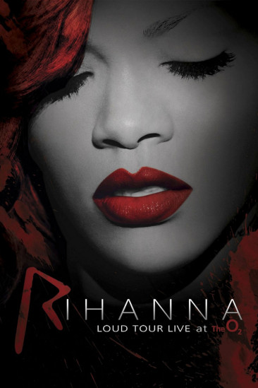 Rihanna: Loud Tour - Live at the O2 (2012)