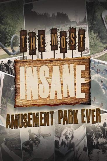 The Most Insane Amusement Park Ever (2013)