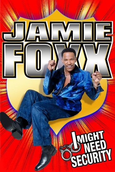Jamie Foxx: I Might Need Security (2002)