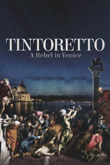 Tintoretto: A Rebel in Venice (0000)