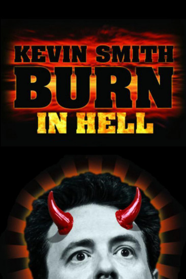 Kevin Smith: Burn in Hell (2012)