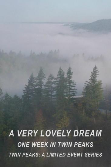 A Very Lovely Dream: One Week in Twin Peaks (2017)