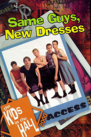 Kids in the Hall: Same Guys, New Dresses (2001)