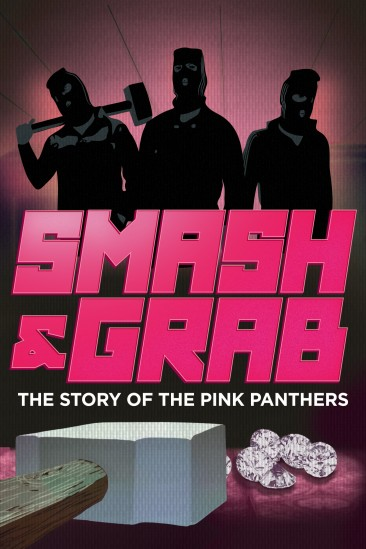 Smash and Grab: The Story of the Pink Panthers (2013)