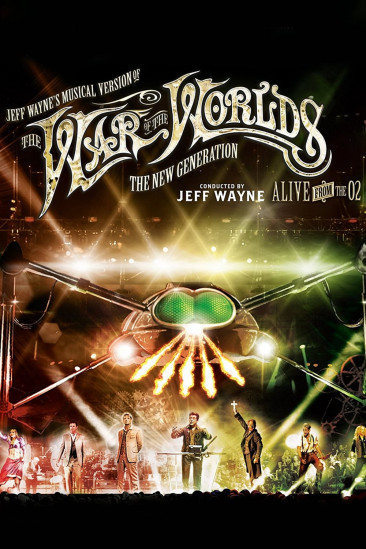 Jeff Wayne's Musical Version of the War of the Worlds Alive on Stage! The New Generation (0000)