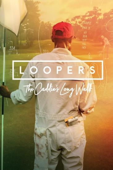 Loopers: The Caddie's Long Walk (2019)