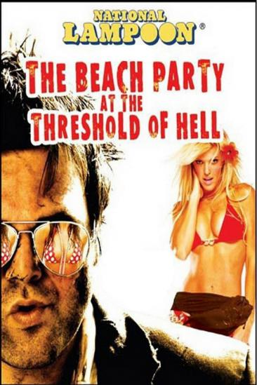 National Lampoon Presents The Beach Party at the Threshold of Hell (2006)
