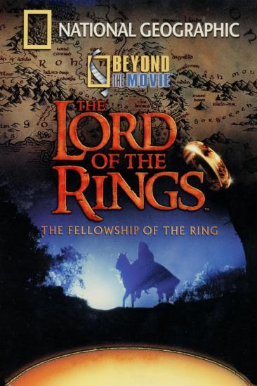 National Geographic - Beyond the Movie: The Fellowship of the Ring (2001)