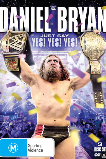 WWE: Daniel Bryan: Just Say Yes! Yes! Yes! (2015)