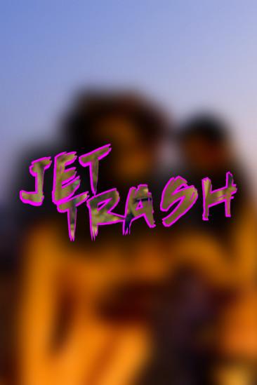 Jet Trash (0000)
