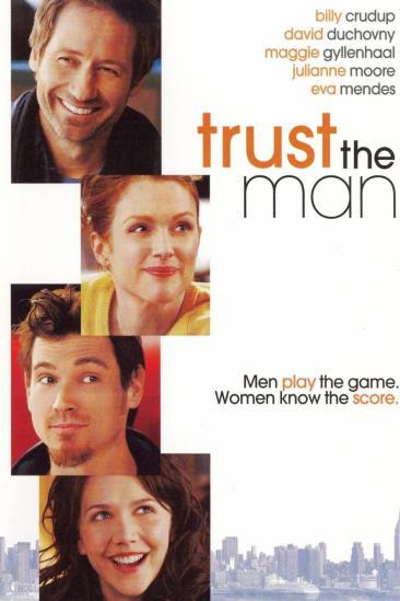 Trust the Man (2005)