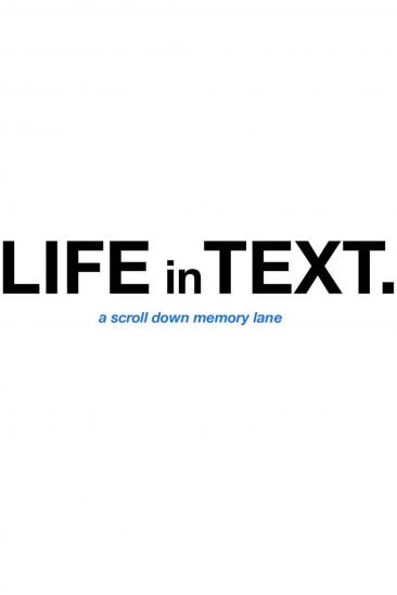 Life in Text. (2013)
