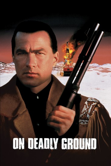 On Deadly Ground (1994)