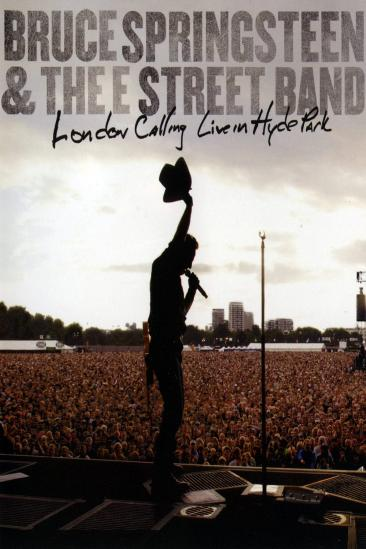 Bruce Springsteen & the E Street Band - London Calling Live in Hyde Park (2010)