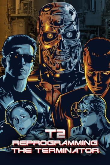 T2: Reprogramming The Terminator (2017)