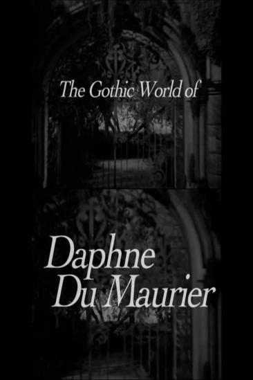 The Gothic World of Daphne du Maurier (2008)