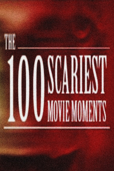 The 100 Scariest Movie Moments (2004)
