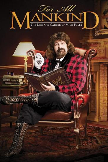 For All Mankind: The Life and Career of Mick Foley (2013)